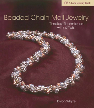 Beaded Chain Mail Jewelry: Timeless Techniques with a Twist by Dylon Whyte